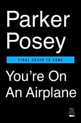You're on an Airplane | Parker Posey |