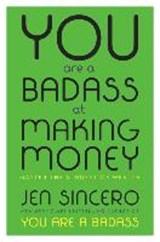 You are a badass at making money | Jen Sincero |