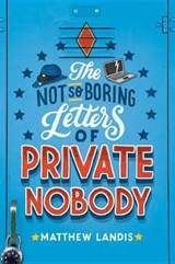 The Not So Boring Letters of Private Nobody | Matthew Landis |