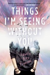 Things I'm Seeing Without You | Peter Bognanni |