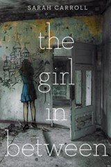 The Girl in Between | Sarah Carroll |