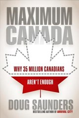 Maximum Canada | Doug Saunders |