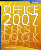 First Look 2007 Microsoft Office System | Katherine Murray |
