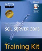 MCTS Self-Paced Training Kit (Exam 70-431) - Microsoft SQL Server 2005 - Implementation and Maintenance
