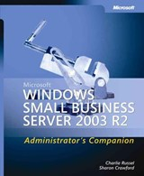 Microsoft Windows Small Business Server 2003 R2 Administrator's Companion | Charlie Russell |