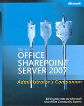 Microsoft Office SharePoint Server 2007 Administrators Companion | Bill English |