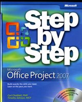 Microsoft Office Project 2007 Step by Step | Carl Chatfield |