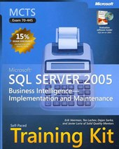 MCTS Self-Paced Training Kit (Exam 70-445) - Microsoft SQL Server 2005 Business Intelligence - Implementation and Maintenance