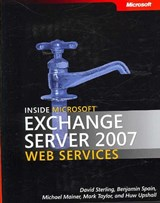 Inside Microsoft Exchange Server 2007 Web Services | Benjamin Spain |