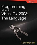 Programming Microsoft Visual C# 2008 - The Language | Donis Marshall |