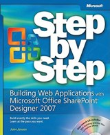 Building Web Applications with Microsoft Office SharePOint Designer 2007 Step by Step | John Jansen |