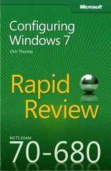 MCTS 70-680 Rapid Review - Configuring Windows | Orin Thomas |
