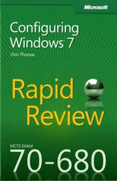 MCTS 70-680 Rapid Review - Configuring Windows