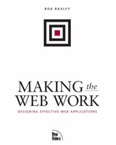 Making the Web Work | Bob Baxley |