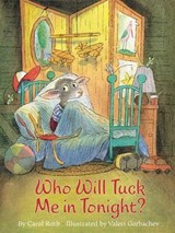 Who Will Tuck Me in Tonight? | Carol Roth |