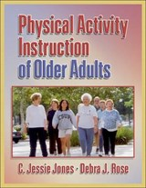 Physical Activity Instruction of Older Adults | C. Jessie Jones |