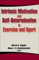 Intrinsic Motivation and Self-determination in Exercise and Sport | Martin Hagger & Nikos Chatzisarantis |