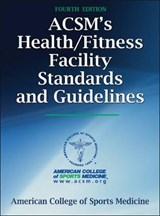 Acsm's Health/Fitness Facility Standards and Guidelines-4th Edition | American College of Sports Medicine |