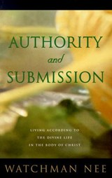 Authority and Submission 2nd Edition | Watchman Nee |