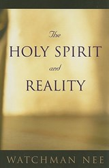 The Holy Spirit and Reality | Watchman Nee |