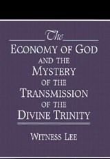 The Economy of God and the Mystery of the Transmission of the Divine Trinity | Witness Lee |