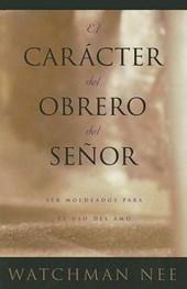 El Caracter del Obrero del Senor