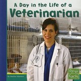 A Day in the Life of a Veterinarian | Heather Adamson |
