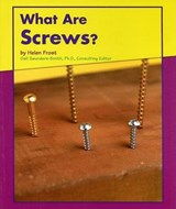 What Are Screws? | Helen Frost |