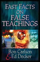 Fast Facts on False Teaching | Carlson, Ron ; Decker, Ed |