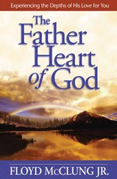 The Father Heart of God | Floyd McClung |
