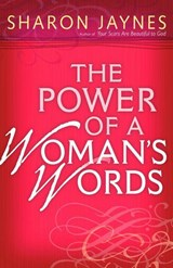 The Power of a Woman's Words | Sharon Jaynes |