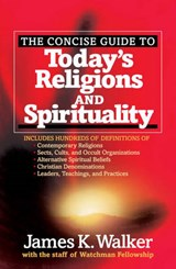 The Concise Guide to Today's Religions and Spirituality | James K. Walker |