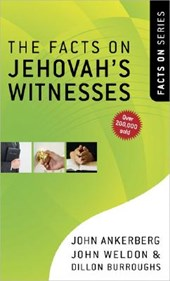 The Facts on Jehovah's Witnesses | Ankerberg, John; Weldon, John; Burroughs, Dillon |