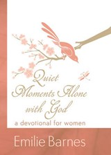 Quiet Moments Alone with God | Emilie Barnes |