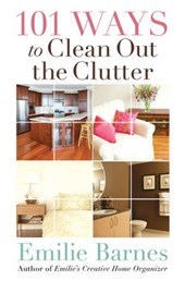 101 Ways to Clean Out the Clutter | Emilie Barnes |