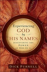 Experiencing God by His Names | Dick Purnell |