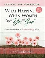 What Happens When Women Say Yes to God | Lysa TerKeurst |