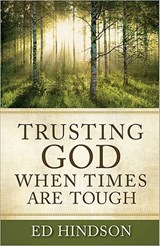 Trusting God When Times Are Tough | Ed Hindson |