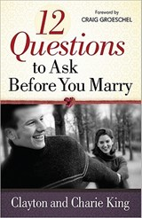 12 Questions to Ask Before You Marry | Clayton King |