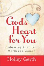 God's Heart for You | Holley Gerth |