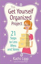 The Get Yourself Organized Project | Kathi Lipp |