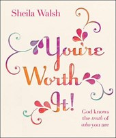 You're Worth It! | Sheila Walsh |