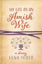 My Life As an Amish Wife | Lena Yoder |