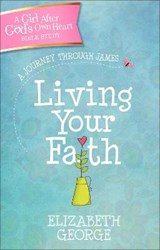 Living Your Faith | Elizabeth George |