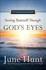 Seeing Yourself Through God's Eyes | HUNT,  June |