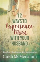 12 Ways to Experience More With Your Husband | Cindi McMenamin |