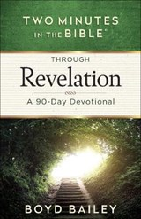 Two Minutes in the Bible Through Revelation | Bailey Boyd |