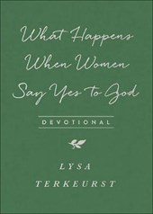What Happens When Women Say Yes to God Devotional