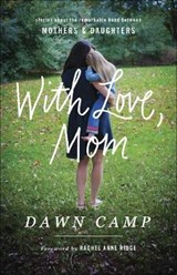 With Love, Mom | Dawn Camp |