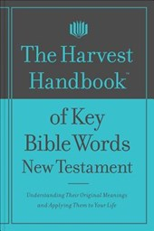 The Harvest Handbook of Key Bible Words New Testament